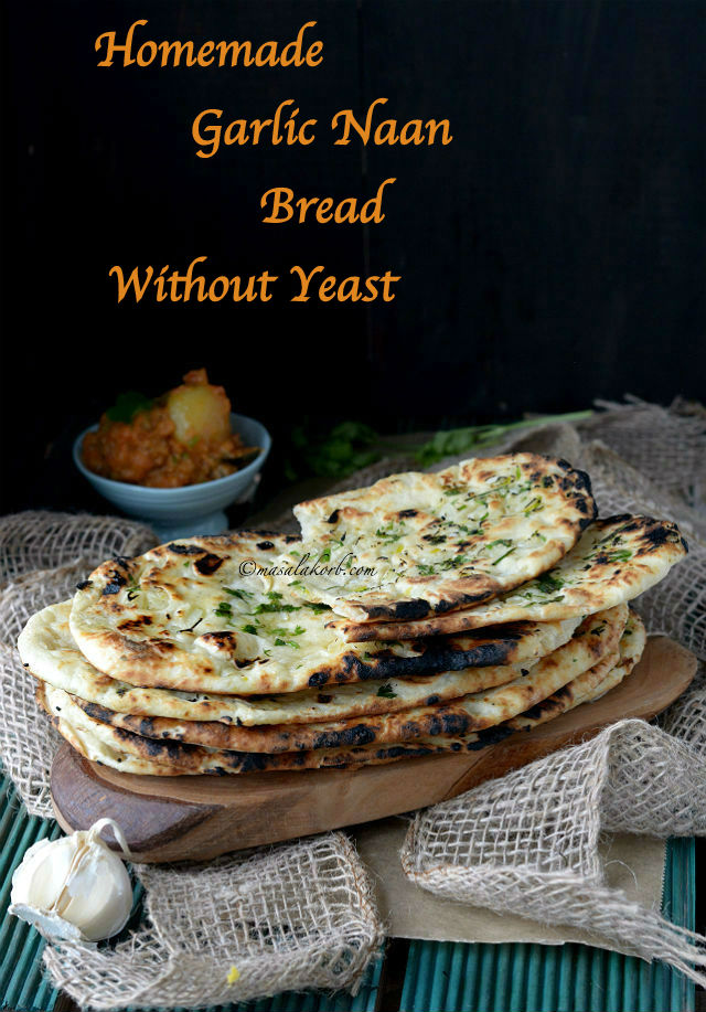 Homemade Garlic Naan Bread Without Yeast Amp On Tawa Masalakorb