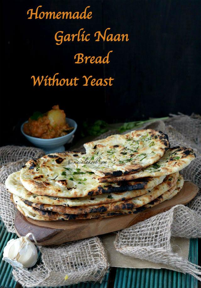 Homemade Garlic Naan Bread Without Yeast & On Tawa ...